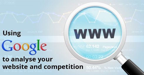 using-google-to-analyse-your-website-and-competition