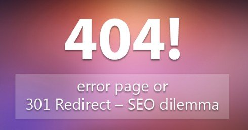 404-error-page-or-301-Redirect-GÇô-SEO-dilemma