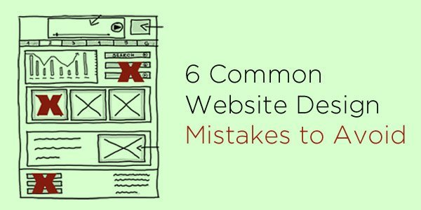 6 Common Website Design Mistakes to Avoid