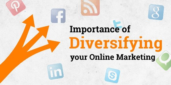 Importance of Diversifying Online Marketing