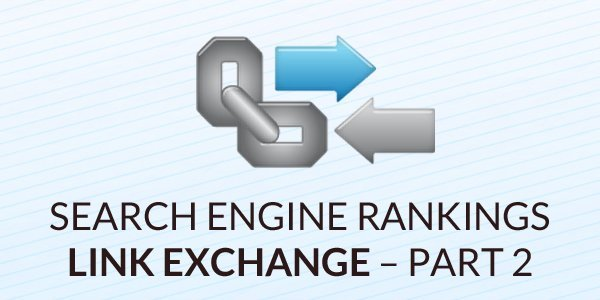 Search Engine Rankings– Link Exchange